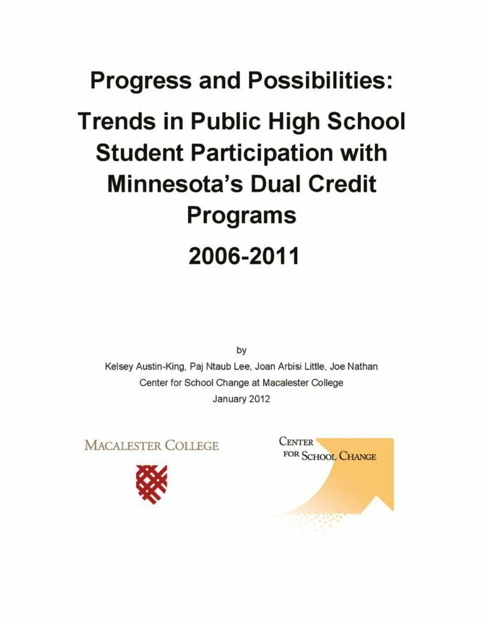 thumbnail of Progress and Possiblilites:Trends in Public High School Student Participation with Minnesota's Dual Credit Programs 2006-2011
